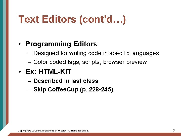 Text Editors (cont'd…) • Programming Editors – Designed for writing code in specific languages