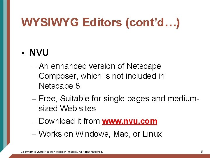 WYSIWYG Editors (cont'd…) • NVU – An enhanced version of Netscape Composer, which is