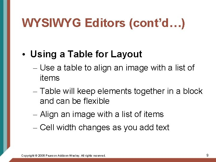 WYSIWYG Editors (cont'd…) • Using a Table for Layout – Use a table to