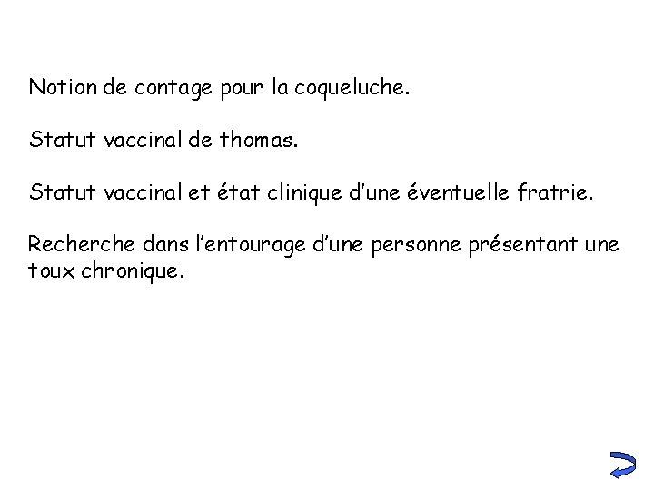 Notion de contage pour la coqueluche. Statut vaccinal de thomas. Statut vaccinal et état