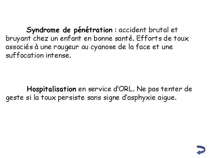 Syndrome de pénétration : accident brutal et bruyant chez un enfant en bonne santé.