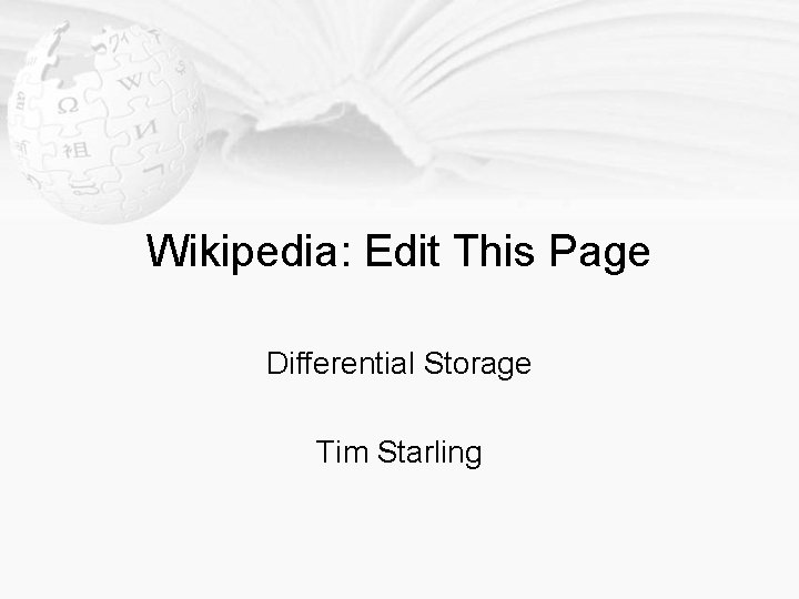 Wikipedia: Edit This Page Differential Storage Tim Starling