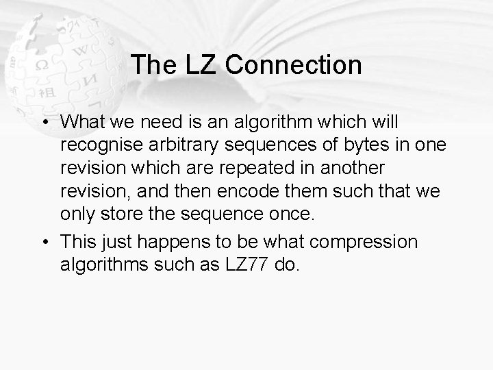 The LZ Connection • What we need is an algorithm which will recognise arbitrary