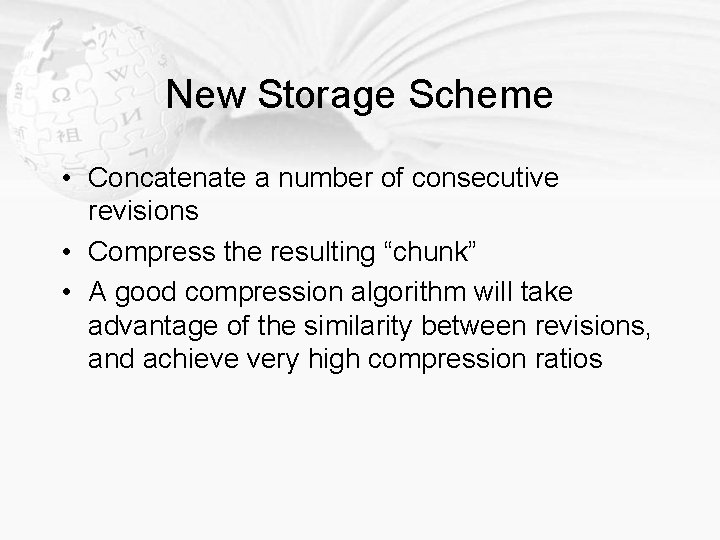 New Storage Scheme • Concatenate a number of consecutive revisions • Compress the resulting