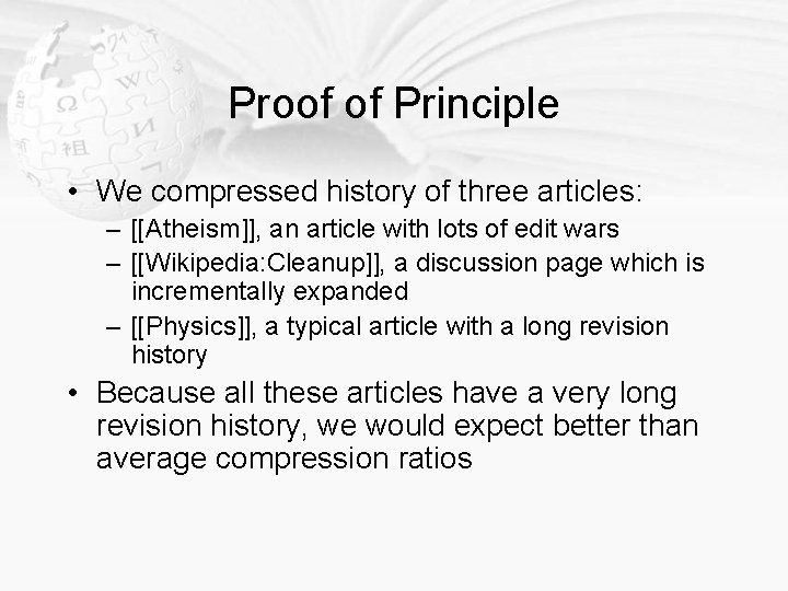 Proof of Principle • We compressed history of three articles: – [[Atheism]], an article