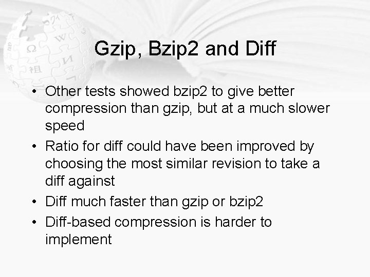Gzip, Bzip 2 and Diff • Other tests showed bzip 2 to give better