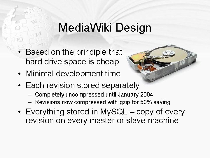 Media. Wiki Design • Based on the principle that hard drive space is cheap