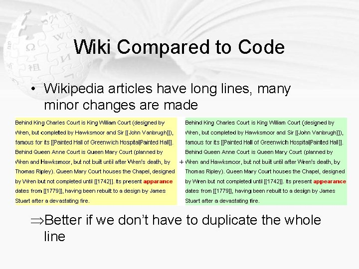 Wiki Compared to Code • Wikipedia articles have long lines, many minor changes are