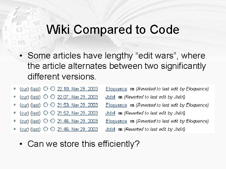 """Wiki Compared to Code • Some articles have lengthy """"edit wars"""", where the article"""