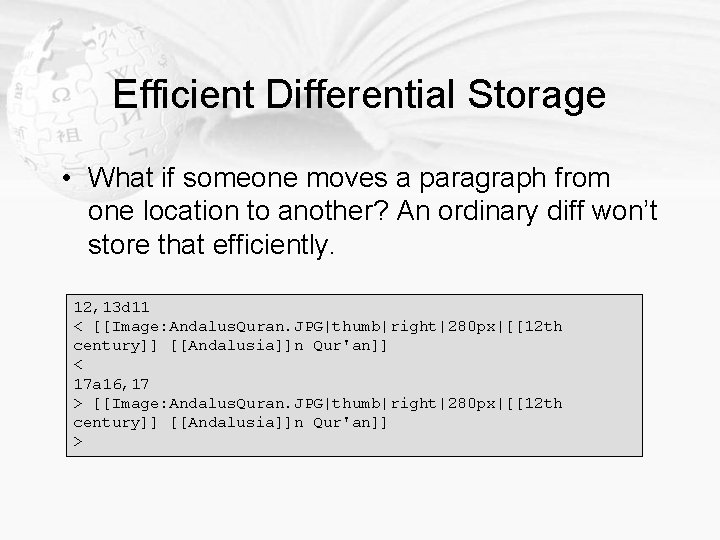 Efficient Differential Storage • What if someone moves a paragraph from one location to
