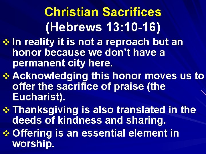 Christian Sacrifices (Hebrews 13: 10 -16) v In reality it is not a reproach