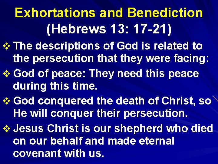 Exhortations and Benediction (Hebrews 13: 17 -21) v The descriptions of God is related
