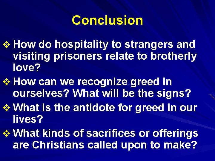 Conclusion v How do hospitality to strangers and visiting prisoners relate to brotherly love?