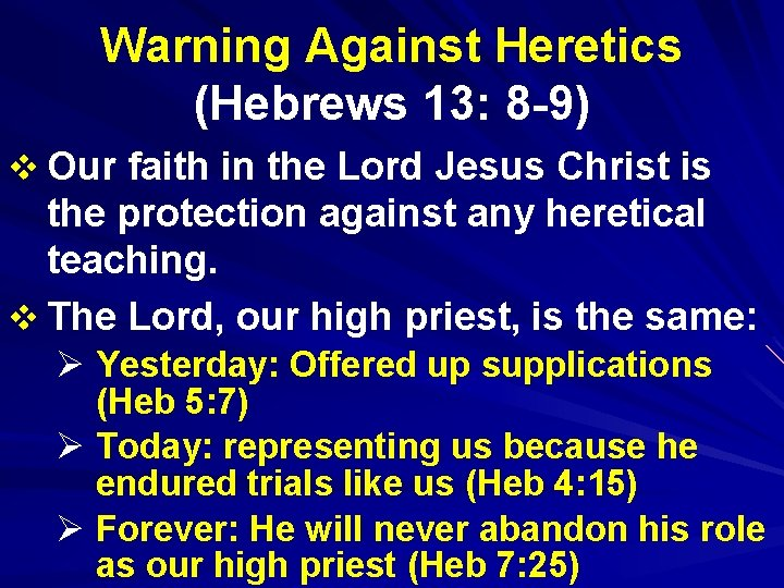 Warning Against Heretics (Hebrews 13: 8 -9) v Our faith in the Lord Jesus
