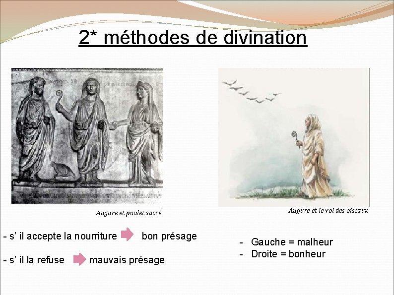 2* méthodes de divination Augure et poulet sacré - s' il accepte la nourriture