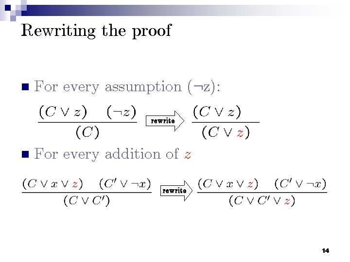 Rewriting the proof n For every assumption (: z): rewrite n For every addition