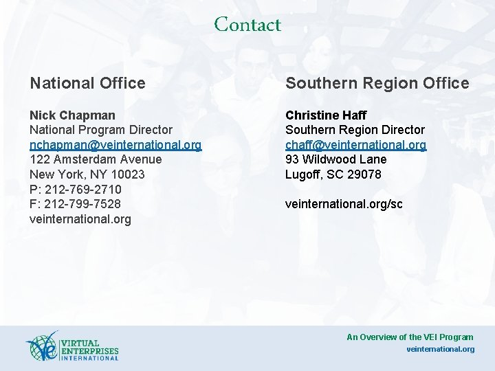 Contact National Office Southern Region Office Nick Chapman National Program Director nchapman@veinternational. org 122