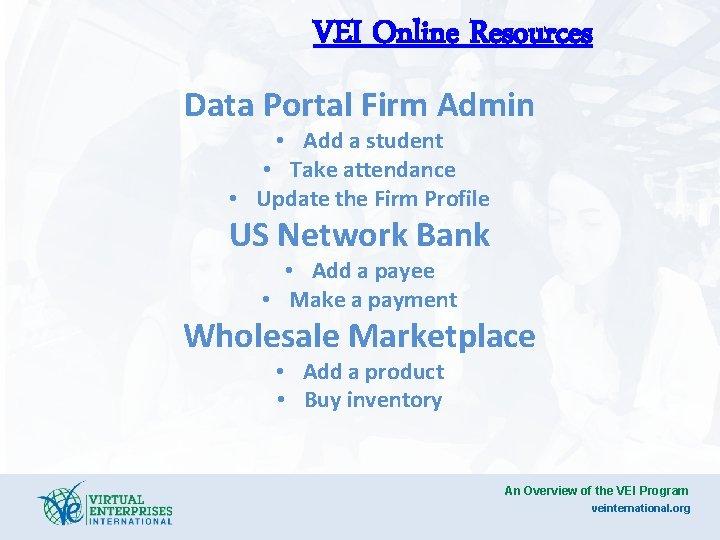 VEI Online Resources Data Portal Firm Admin • Add a student • Take attendance