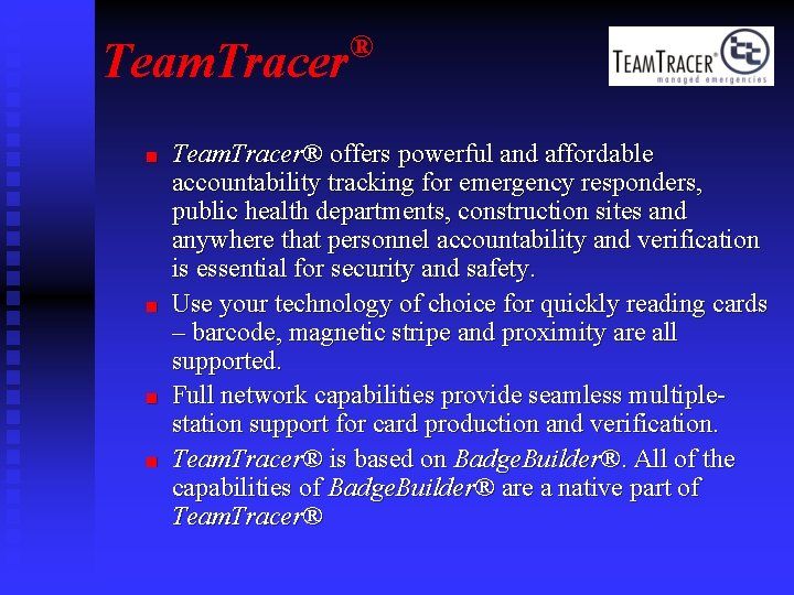 Team. Tracer n n ® Team. Tracer® offers powerful and affordable accountability tracking for
