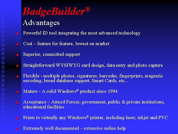 Badge. Builder® Advantages n Powerful ID tool integrating the most advanced technology n Cost