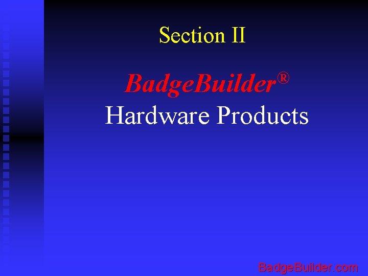 Section II Badge. Builder® Hardware Products Badge. Builder. com