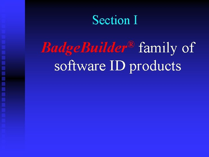 Section I Badge. Builder® family of software ID products