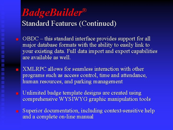 Badge. Builder ® Standard Features (Continued) n n OBDC – this standard interface provides