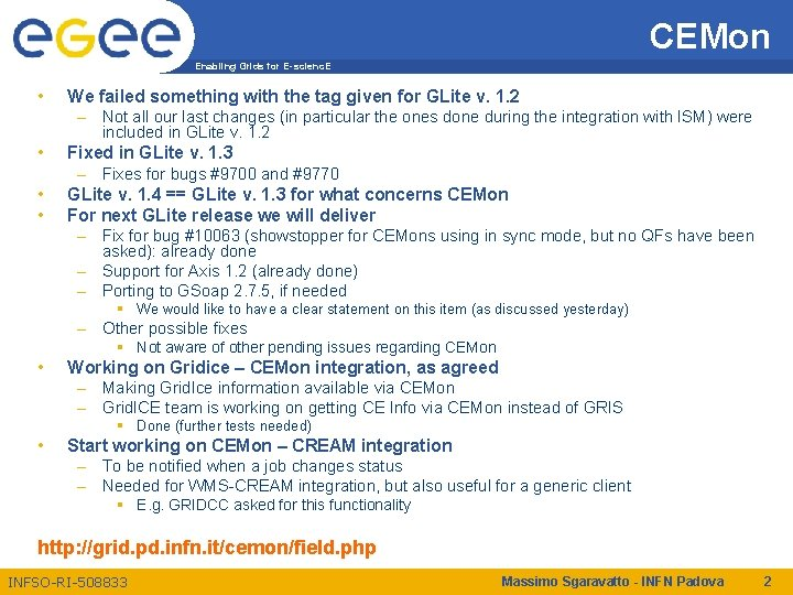 CEMon Enabling Grids for E-scienc. E • We failed something with the tag given
