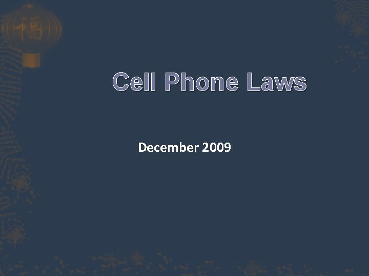Cell Phone Laws December 2009