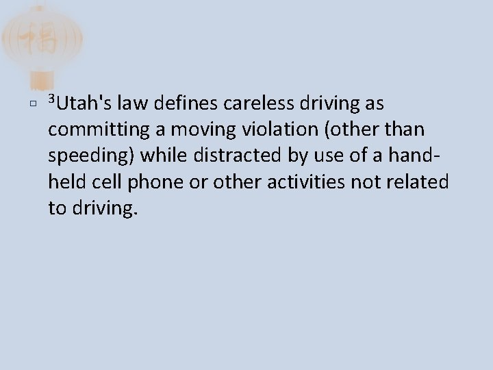� 3 Utah's law defines careless driving as committing a moving violation (other than