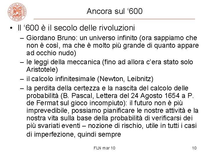 Ancora sul ' 600 • Il ' 600 è il secolo delle rivoluzioni –