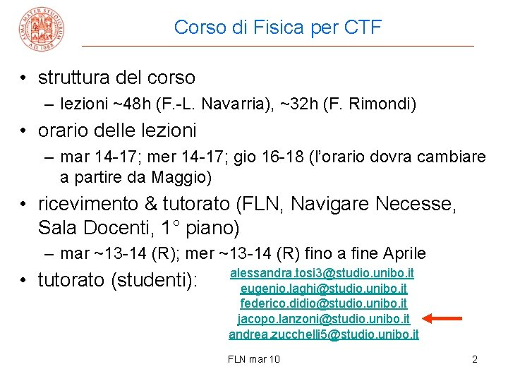 Corso di Fisica per CTF • struttura del corso – lezioni ~48 h (F.