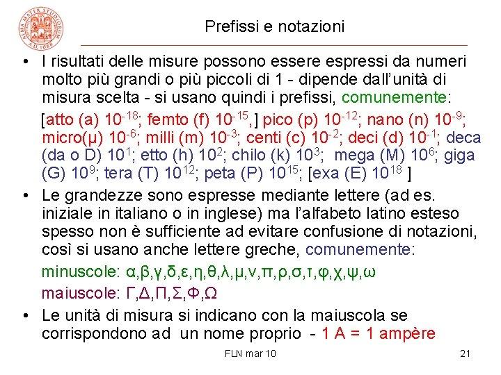 Prefissi e notazioni • I risultati delle misure possono essere espressi da numeri molto