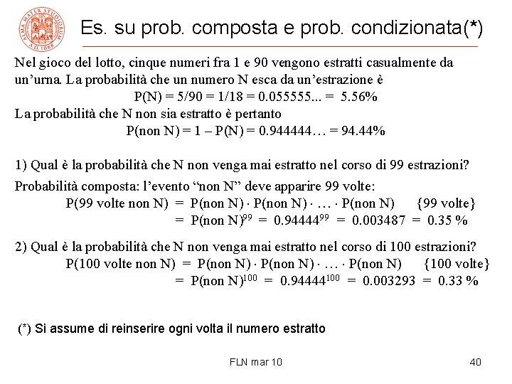Es. su prob. composta e prob. condizionata(*) Nel gioco del lotto, cinque numeri fra