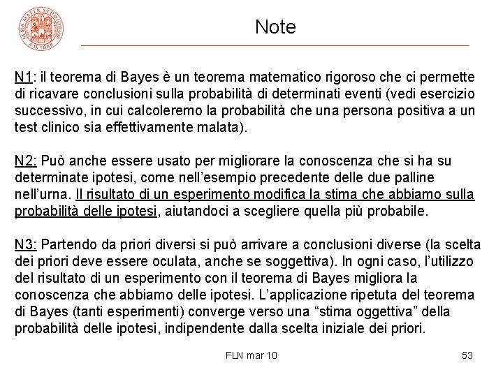 Note N 1: il teorema di Bayes è un teorema matematico rigoroso che ci