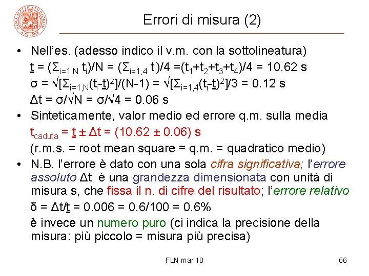 Errori di misura (2) • Nell'es. (adesso indico il v. m. con la sottolineatura)