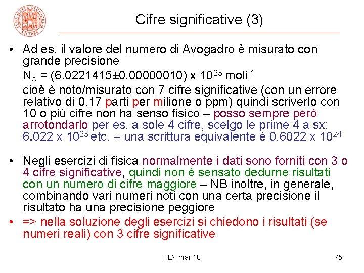 Cifre significative (3) • Ad es. il valore del numero di Avogadro è misurato