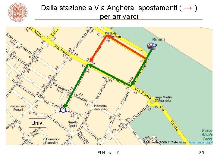 Dalla stazione a Via Angherà: spostamenti ( → ) per arrivarci Univ. FLN mar