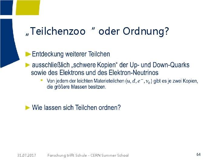 """""""Teilchenzoo"""" oder Ordnung? ► 31. 07. 2017 Forschung trifft Schule - CERN Summer School"""