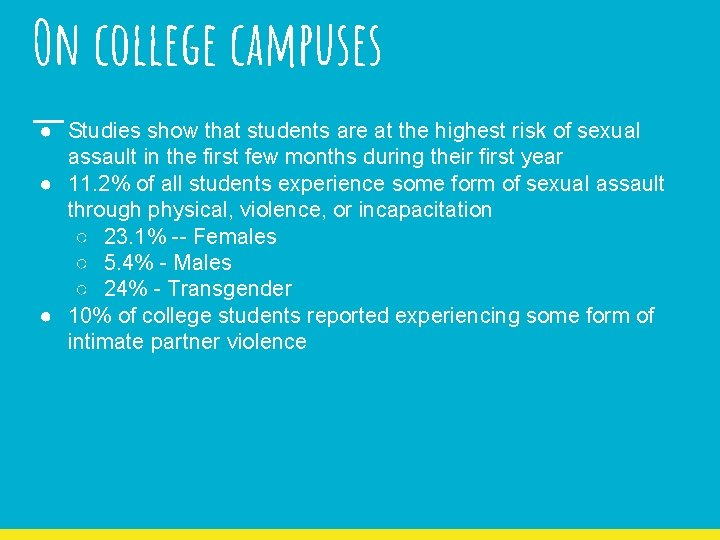 On college campuses ● Studies show that students are at the highest risk of