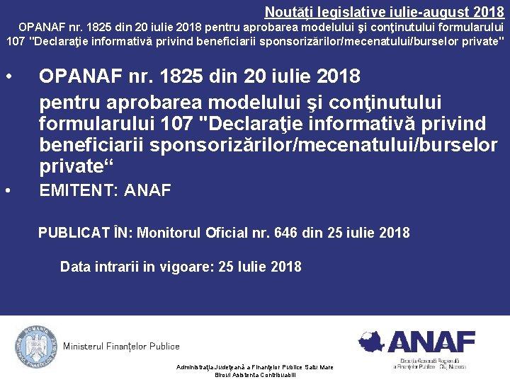Noutăți legislative iulie-august 2018 OPANAF nr. 1825 din 20 iulie 2018 pentru aprobarea modelului