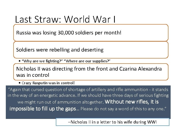 Last Straw: World War I Russia was losing 30, 000 soldiers per month! Soldiers