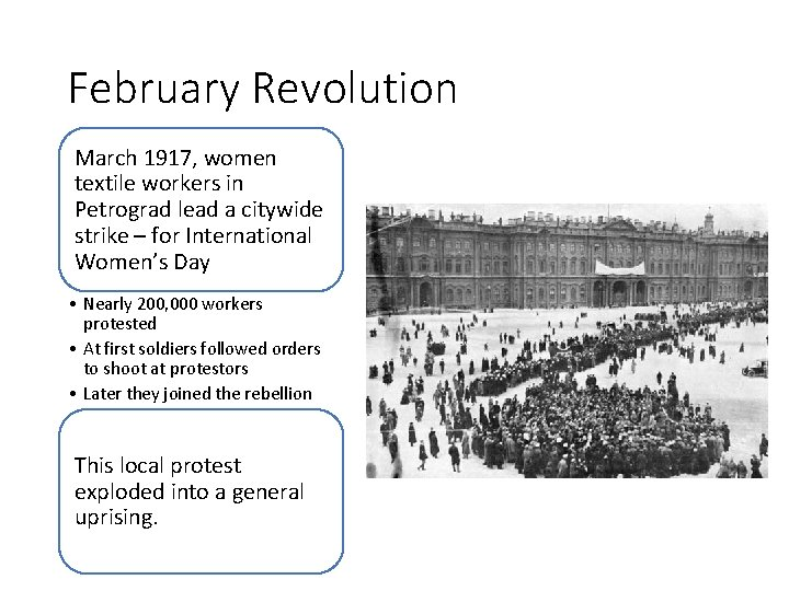 February Revolution March 1917, women textile workers in Petrograd lead a citywide strike –