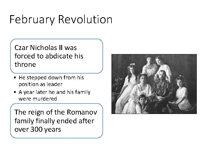 February Revolution Czar Nicholas II was forced to abdicate his throne • He stepped