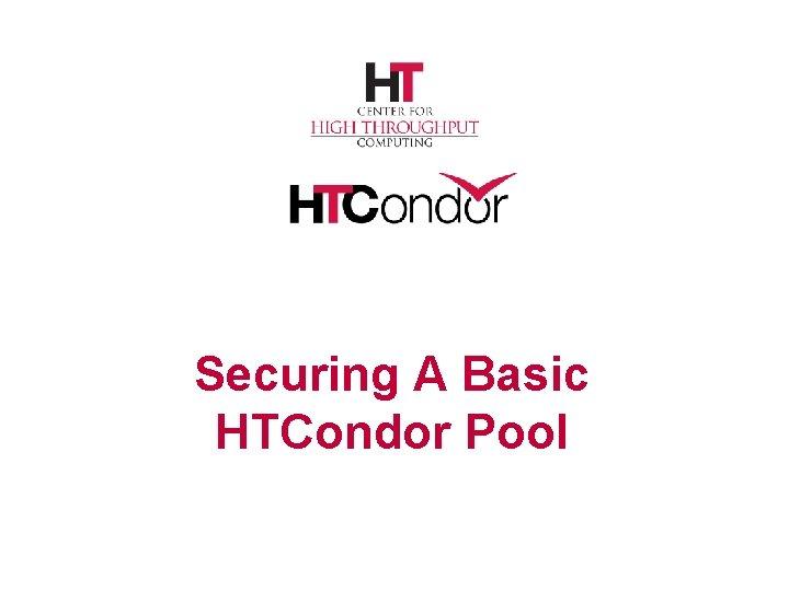 Securing A Basic HTCondor Pool