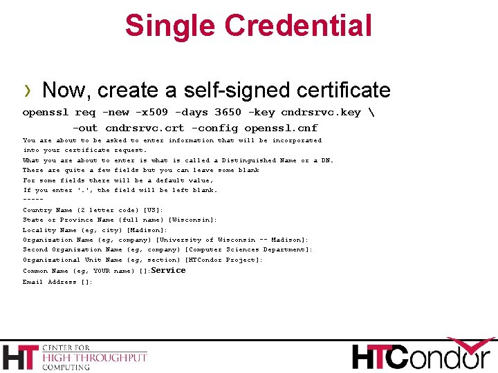 Single Credential › Now, create a self-signed certificate openssl req -new -x 509 -days