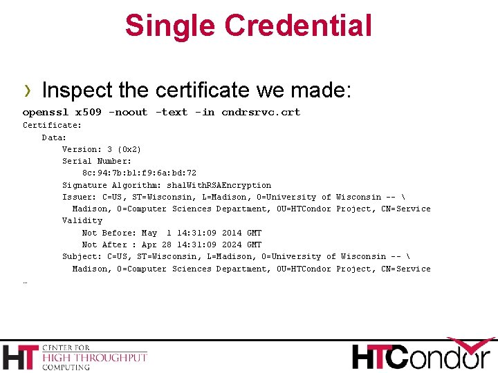 Single Credential › Inspect the certificate we made: openssl x 509 -noout -text -in