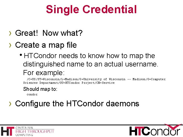 Single Credential › Great! Now what? › Create a map file h. HTCondor needs