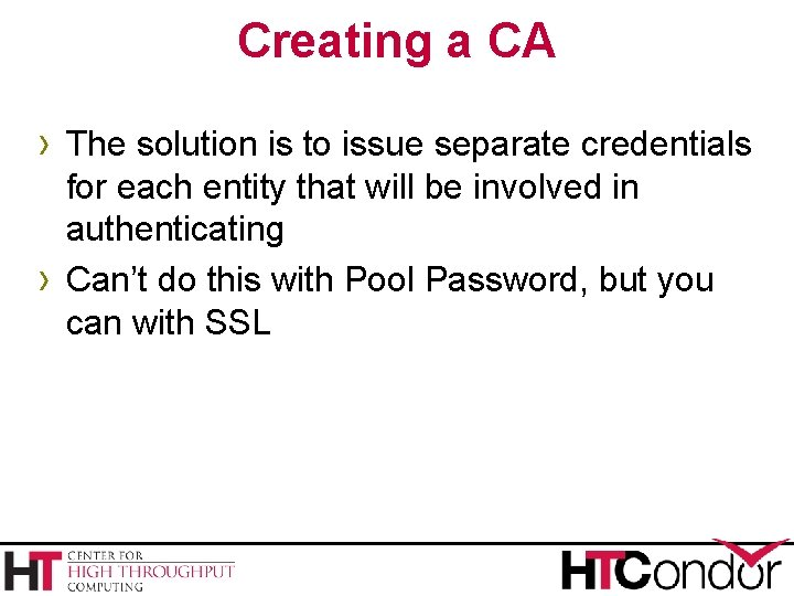 Creating a CA › The solution is to issue separate credentials › for each