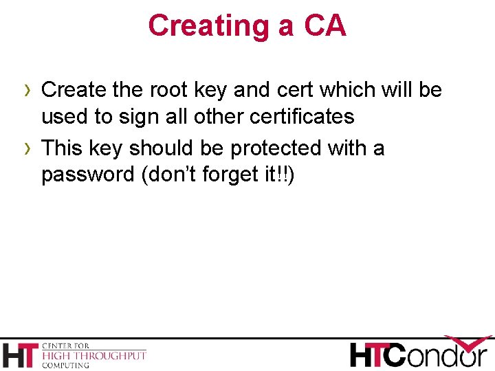 Creating a CA › Create the root key and cert which will be ›